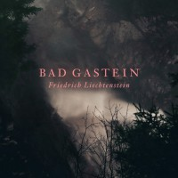 FRIEDRICH LIECHTENSTEIN – BAD GASTEIN