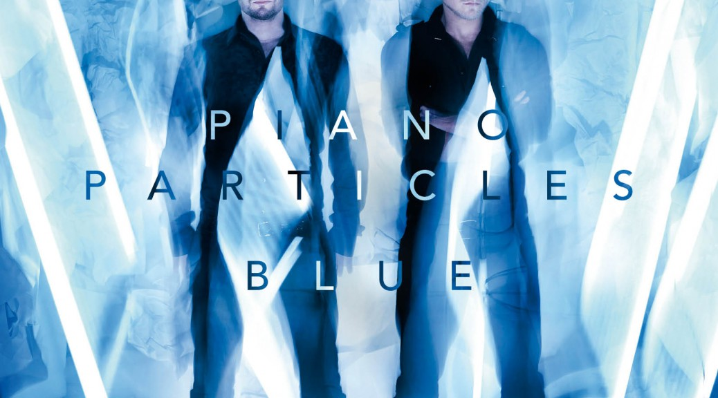 "Piano Particles - ""Blue"" (Modul Entertainment/Universal)"