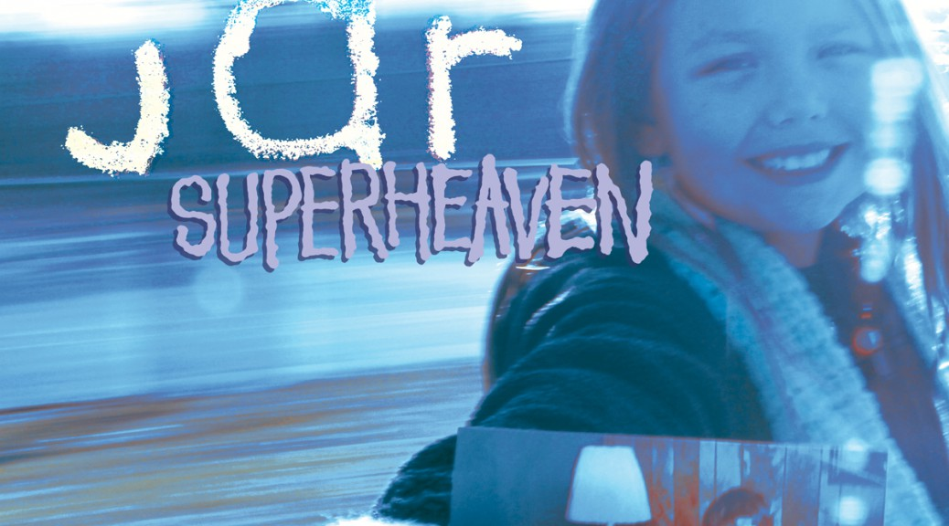 "SUPERHEAVEN (ex Daylight) ""JAR"""