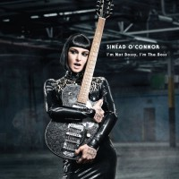 "Sinead O' Connor - ""I'm Not Bossy, I'm The Boss"" (Nettwerk/Soulfood)"
