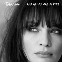 "Taama - ""Auf Alles Was Bleibt"" (Ida Records/Soulfood)"