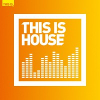 "Various Artists - ""This Is House"" (Polystar/Universal)"
