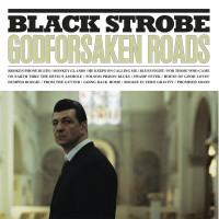 Black Strobe - Godforsaken Roads