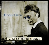 "Robin Gibb - ""50 St. Catherine's Drive"" (Rhino/Warner Music Entertainment)"