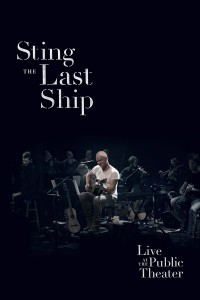 "Sting - ""The Last Ship - Live At The Public Theater"" - DVD/Blu-ray"