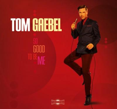"Tom Gaebel - ""So Good To Be Me"" (Tomofon/Tonpool Medien)"