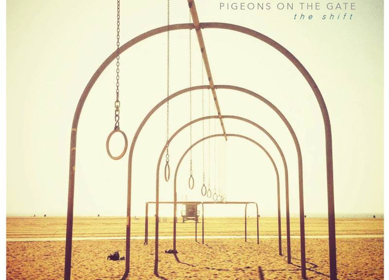PIGEONS ON THE GATE - The Shift