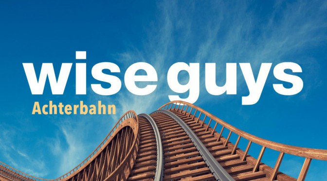 "Wise Guys - ""Achterbahn"" (Polydor/Universal)"