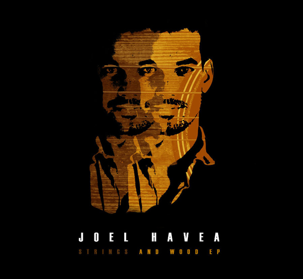 "Joel Havea - EP ""Strings & Wood"""