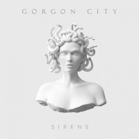 "Gorgon City - ""Sirens""  (Virgin/Universal)"