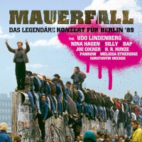 """MAUERFALL - das legendäre Konzert für Berlin '89"""