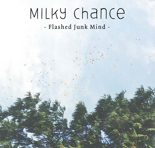 Milky_Chance_Flashed_Junk_Mind