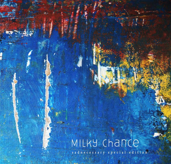 "Milky Chance - ""Sadnecessary"" (Special Edition)"
