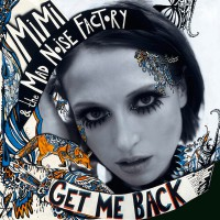 "MiMi & the MAD NOiSE FACTORY - ""Get Me Back"""