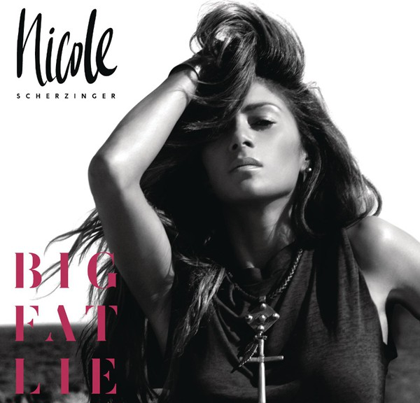 "Nicole Scherzinger - ""Big Fat Lie"""