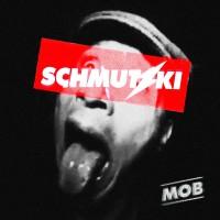 """Schmutzki mit Ihrem Album""""MOB"""""""