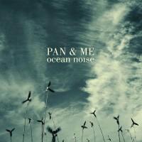 PAN & ME - Ocean Noise