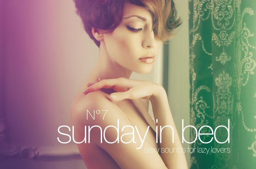 """Various Artists – """"Sunday In Bed N°7"""" (Clubstar Records/Soulfood)"""