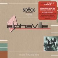 "Alphaville - ""So80s Presents Alphaville – Curated By Blank & Jones"" (Soundcolours/Soulfood)"