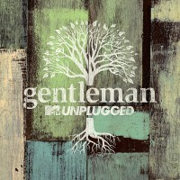 "GENTLEMAN - ""MTV Unplugged"""
