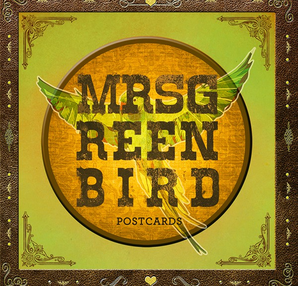 "MRS. GREENBIRD - ""Postcards"""