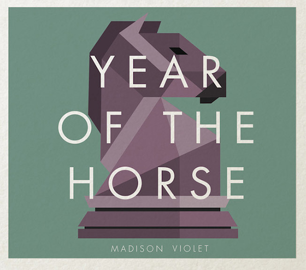 "MADISON VIOLET - ""Year of the Horse"""