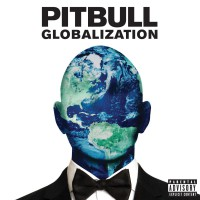 "Pitbull – ""Globalization""  (RCA/Sony Music)"
