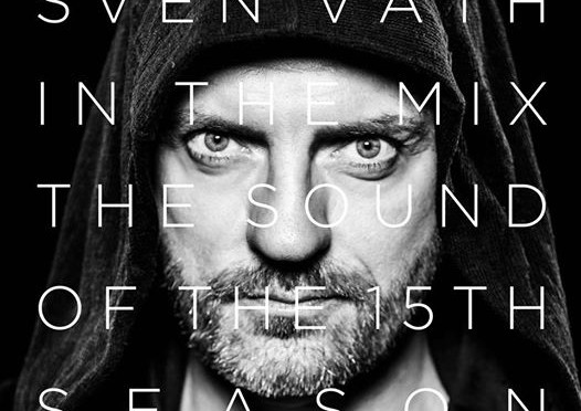 "Various Artists - ""Sven Väth In The Mix – The Sound Of The Fifteenth Season"" (Cocoon Recordings/Alive)"