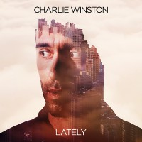 "Charlie Winston - ""Lately"" (Sony Music)"