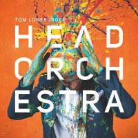 "Tom Lüneburger -  Album ""Head Orchestra"""