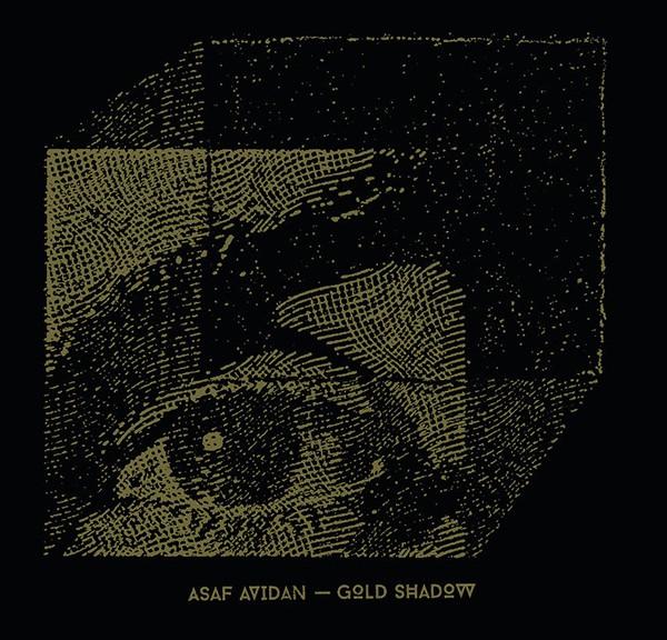 "Asaf Avidan - ""Gold Shadow"" (Telmavar/Universal)"