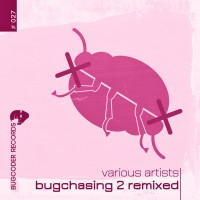 Various Artists - Bugchasing 2 Remixed (Bugcoder Records) - Stil: Tech House, Techno; Release als digital download am 19.12.2014