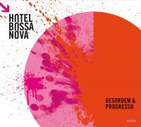 "Hotel Bossa Nova - ""Desordem e Progresso"" (Enja Records)"
