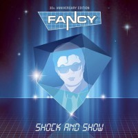 "Fancy - ""Shock And Show  -  30th Anniversary Edition"" (Pokorny Music Solutions)"