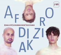 "KhaliféSchumacherTristano - ""Afrodiziak"" (Monday Night Productions / MPS / Edel)"