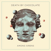 "Death by Chocolate ""Among sirens"""