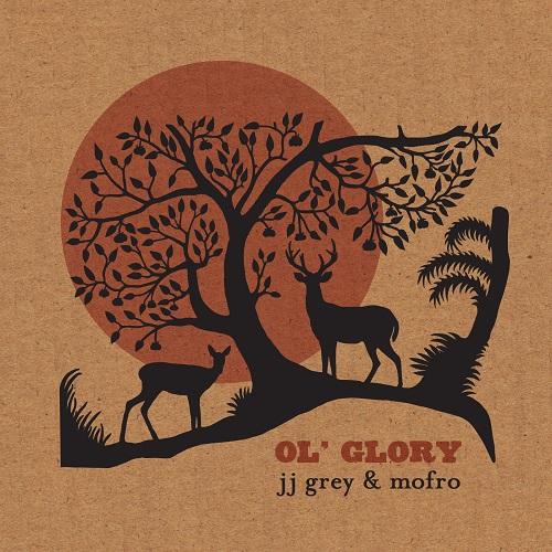 "JJ Grey & MOFRO ""Ol' Glory"""