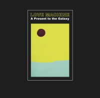 Love Machine - A Present To The Galaxy