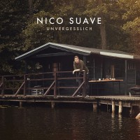 "Nico Suave - ""Unvergesslich"" (Embassy Of Music/Tonpool)"