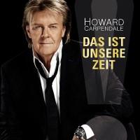 """Howard Carpendale - """"Das ist unsere Zeit"""" (Electrola / Universal)"""