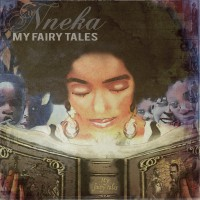 "Nneka - ""My Fairy Tales"" (Bushqueen Music / Believe Digital / Soulfood)"