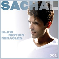 "Sachal - ""Slow Motion Miracles"" (Okeh / Sony)"