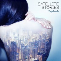 "Satellite Stories - ""Vagabonds"" (XYZ Berlin/Cargo Records)"