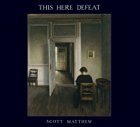 "Scott Matthew - ""This Here Defeat"" (Glitterhouse/Indigo)"