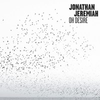 "Jonathan Jeremiah  - ""Oh Desire"" (BMG Rights Management/Rough Trade)"