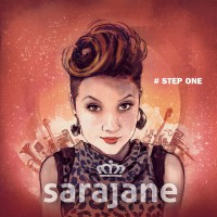 "Sarajane - ""Step One"" (McNificent Music/Believe Digital/Soulfood)"