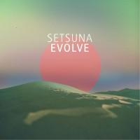 """Setsuna - """"Evolve"""" (Sine Music)"""