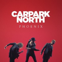 "Carpark North - ""Phoenix"" (Mr Radar / Sony)"