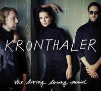 "Kronthaler - ""the living loving maid"" (Sony Classical)"