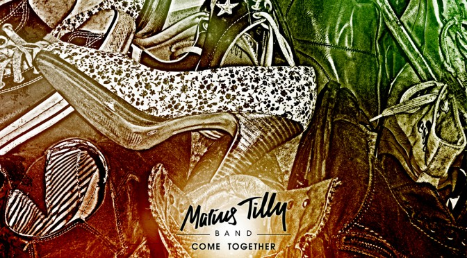 "MARIUS TILLY BAND ""Come Together"""